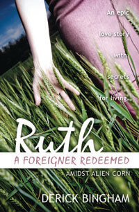 Ruth A Foreigner Redeemed (Amidst Alien Corn)