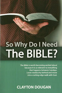 So Why Do I Need The Bible?
