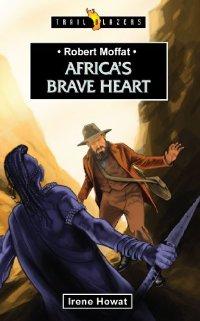 TBS Robert Moffat Africa's Brave Heart