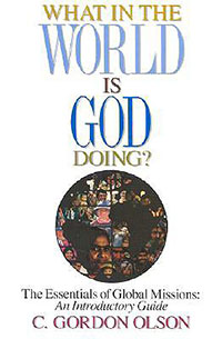 What In The World Is God Doing? Essentials of Global Missi