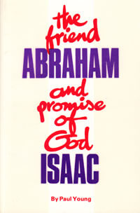 Friend, Abraham, and Promise of God, Isaac, The