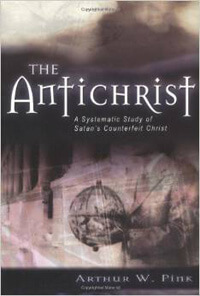 Antichrist A Systematic Study of Satans Counterfeit Christ