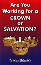 Are You Working for a Crown or Salvation?