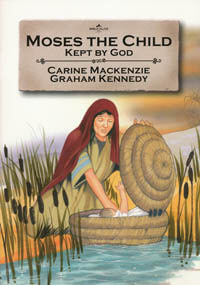 Moses The Child Kept By God (Bible Wise Series)
