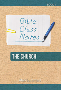 Bible Class Notes The Church Book 1