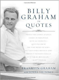 Billy Graham in Quotes*