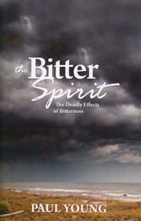 Bitter Spirit The Deadly Effects of Bitterness