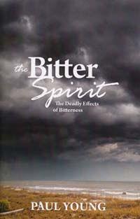 Bitter Spirit The Deadly Effects of Bitterness