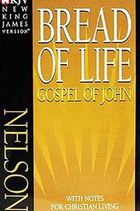 NKJV Bread of Life Gospel of John