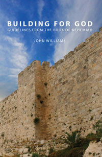 Building For God: Guidelines from the book of Nehemiah