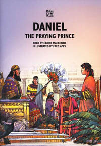 Daniel The Praying Prince (Bible Wise Series)