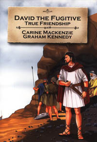 David The Fugitive True Friendship (Bible Wise Series)