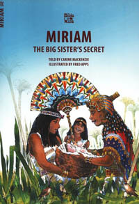Miriam The Big Sisters Secret (BIBLE WISE SERIES)