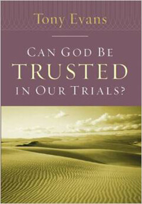 *Can God Be Trusted in Our Trials?
