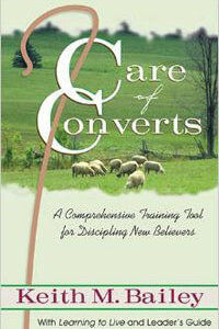 Care of Converts: Training Tool for Discipling New Believers