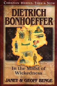 C.H. Dietrich Bonhoeffer In The Midst of Wickedness