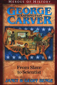 C.H. George Washington Carver: From Slave to Scientist