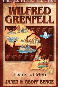 C.H. Wilfred Grenfell: Fisher of Men