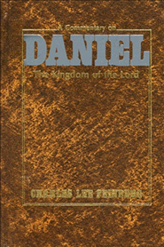 Commentary on Daniel: The Kingdom of the Lord, A