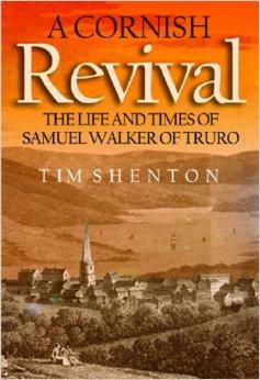 Cornish Revival: The Life of Samuel Walker, The  HC