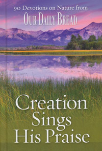Creation Sings His Praise 90 Devotions Our Daily Bread