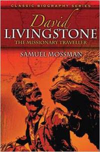 David Livingstone Missionary Traveller CLASSIC BIOGRAPHY