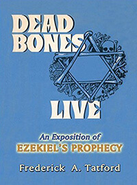 Dead Bones Live: Exposition of Ezekiels Prophecy