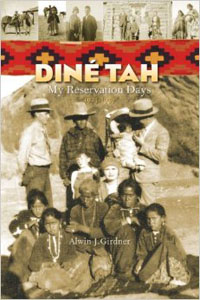 Dine Tah My Reservation Days 1923-1939 Alwin 'Rusty' Girdner