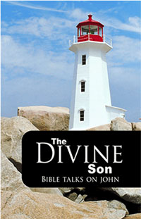 Divine Son: Bible Talks on John