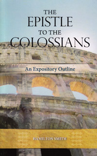 Epistle To The Colossians (An Expository Outline)