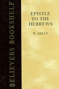 Kelly: Epistle to the Hebrews