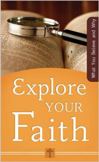 Explore Your Faith: What You Believe and Why