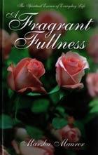 Fragrant Fullness, A