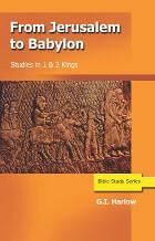 From Jerusalem to Babylon: 1 & 2 Kings