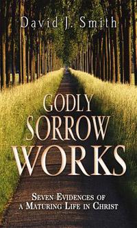 Godly Sorrow Works