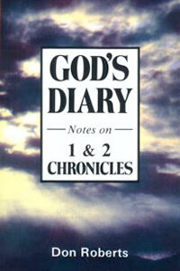 Gods Diary Notes on 1 & 2 Chronicles