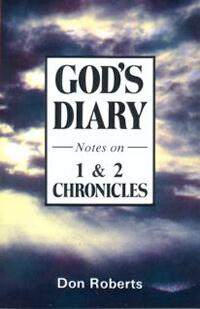 Gods Diary Notes on 1 & 2 Chronicles