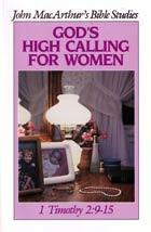 Gods High Calling for Women 1 Timothy 2:9-15