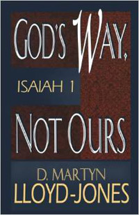 Gods Way Not Ours Isaiah 1