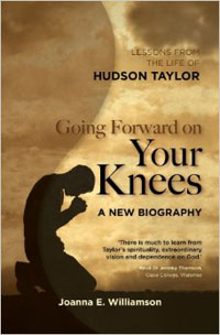 Going Forward  On Your Knees (HUDSON TAYLOR)
