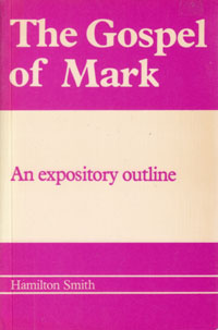 Gospel of Mark: Expository Outline, The