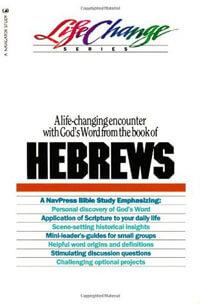 Hebrews (Life Change Series)