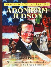 HFYR Adoniram Judson: A Grand Purpose