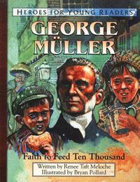 HFYR George Muller: Faith to Feed Ten Thousand