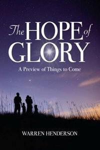 Hope of Glory A Preview of Things to Come