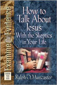 How to Talk About Jesus with Skeptics in Your Life