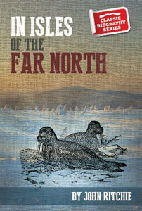 In Isles of the Far North CLASSIC BIOGRAPHY SERIES