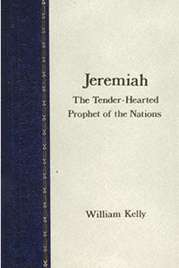 Kelly: Jeremiah: Tender Hearted Prophet