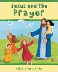 Jesus and the Prayer, (Bible Story Time)