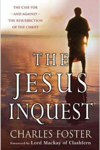 Jesus Inquest: Case for and Against Resurrection of Christ